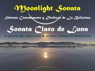 Moonlight Sonata Siéntate Cómodamente y Disfruta de La Bellísima