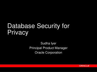 Database Security for Privacy