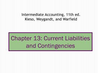 Chapter 13: Current Liabilities and Contingencies