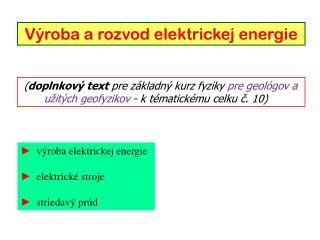 Výroba a rozvod elektrickej energie
