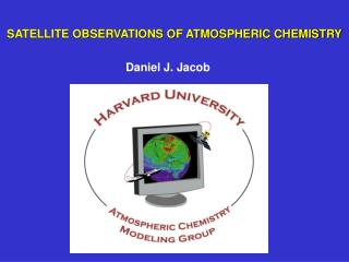 SATELLITE OBSERVATIONS OF ATMOSPHERIC CHEMISTRY