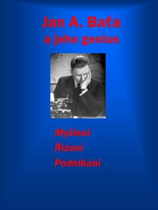 Jan  A. Baťa a jeho genius