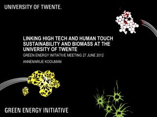 Linking High Tech and Human Touch Sustainability and biomass at the University of  Twente