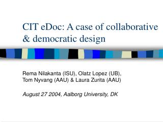 CIT eDoc: A case of collaborative  democratic design