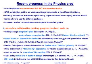Recent progress in the Physics area