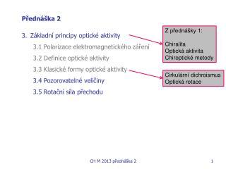 Přednáška 2 Základní principy optické aktivity 3.1 Polarizace elektromagnetického záření