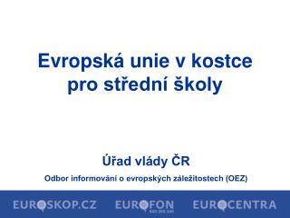 Úřad vlády ČR Odbor informování o evropských záležitostech (OEZ)