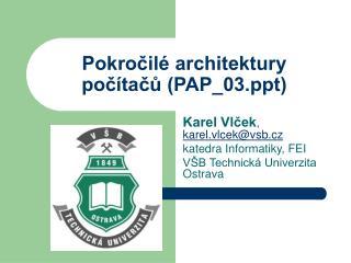 Pokročilé architektury počítačů (PAP_03)