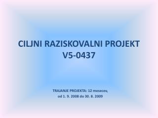 CILJNI RAZISKOVALNI PROJEKT V5-0437