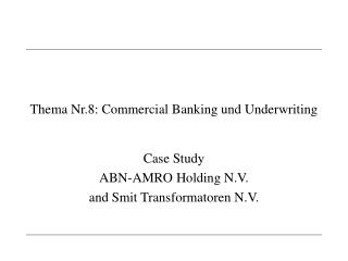 Thema Nr.8: Commercial Banking und Underwriting