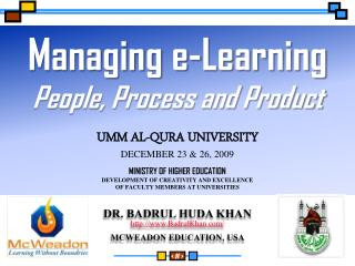 Dr.  Badrul  Huda Khan BadrulKhan/ McWeadon Education, USA