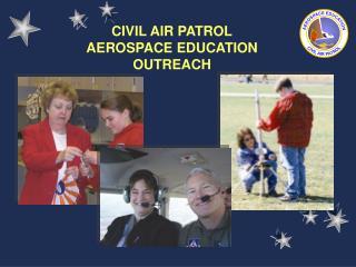CIVIL AIR PATROL AEROSPACE EDUCATION OUTREACH
