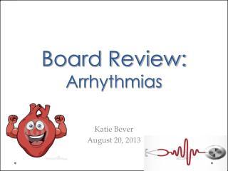 Board Review: Arrhythmias