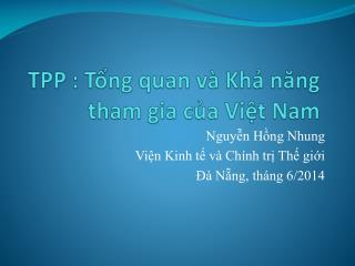 TPP : Tổng quan và Khả năng tham gia của Việt Nam