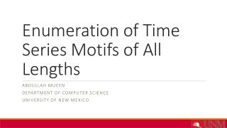 Enumeration of Time Series Motifs of All Lengths