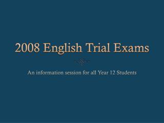 2008 English Trial Exams