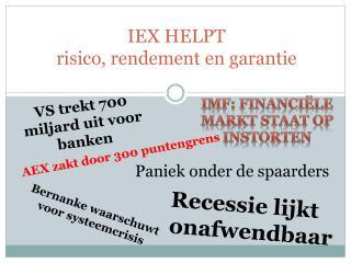 IEX HELPT risico, rendement en garantie