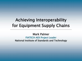 Achieving Interoperability for Equipment Supply Chains