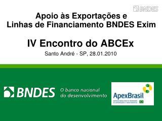 Apoio às Exportações e  Linhas de Financiamento BNDES Exim