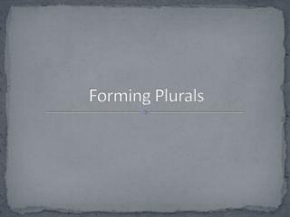 Forming Plurals