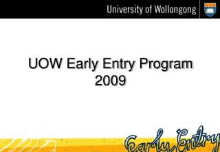 UOW Early Entry Program 2009