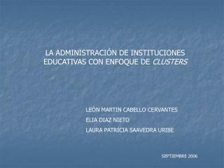 LA ADMINISTRACIÓN DE INSTITUCIONES EDUCATIVAS CON ENFOQUE DE  CLUSTERS