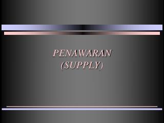 PENAWARAN (SUPPLY)