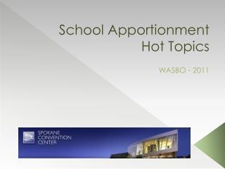 School Apportionment  Hot Topics