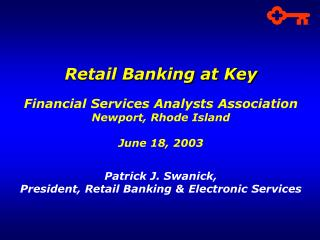 Retail Banking at Key Financial Services Analysts Association Newport, Rhode Island June 18, 2003