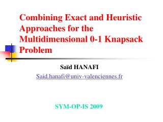 Combining Exact and Heuristic Approaches for the Multidimensional 0-1 Knapsack Problem