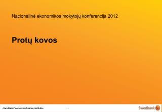 Nacionalin ė ekonomikos mokytojų konferencija 2012 Protų kovos