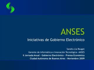ANSES Iniciativas de Gobierno Electrónico Sandra Lía Rouget