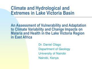 Dr. Daniel Olago Department of Geology University of Nairobi Nairobi, Kenya
