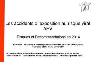 Les accidents d ' exposition au risque viral AEV