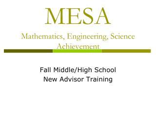 MESA  Mathematics, Engineering, Science Achievement