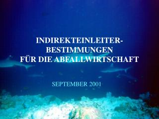 INDIREKTEINLEITER-BESTIMMUNGEN FÜR DIE ABFALLWIRTSCHAFT