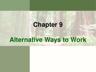 Chapter 9 Alternative Ways to Work