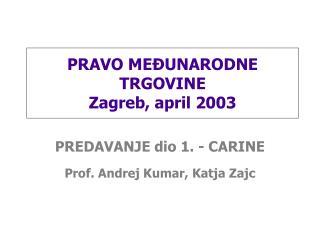 PRAVO MEĐUNARODNE TRGOVINE Zagreb, april 2003