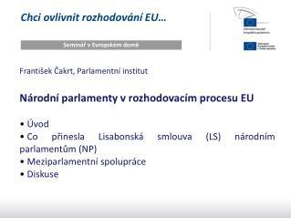 Chci ovlivnit rozhodování EU…