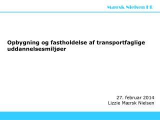 Opbygning og fastholdelse af transportfaglige uddannelsesmiljøer