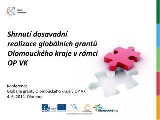 Konference  Globální granty Olomouckého kraje v OP VK 4. 6. 2014, Olomouc
