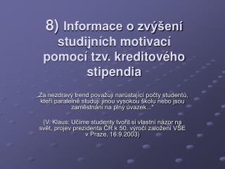 a)   Předpoklady: