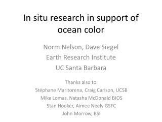 In situ research in support of ocean color
