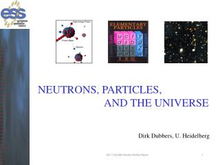 NEUTRONS, PARTICLES,  			AND THE UNIVERSE