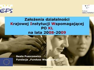 Założenia działalności  K rajowej  I nstytucji  W spomagającej  PO  KL na lata 20 08 -20 09