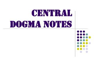 Central Dogma Notes