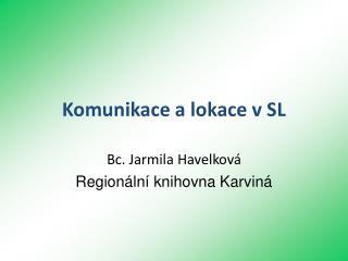 Komunikace a lokace v SL