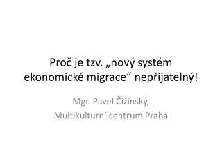 """Proč je tzv. """"nový systém ekonomické migrace"""" nepřijatelný!"""