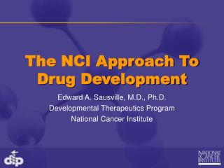 The NCI Approach To  Drug Development