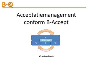 Acceptatiemanagement  conform B-Accept   Winand van Drenth